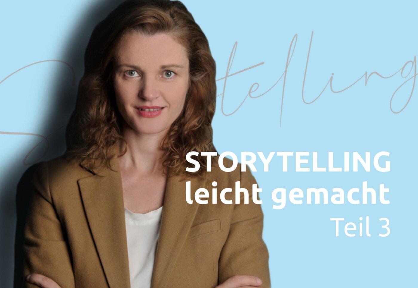STORYTELLING LEICHT GEMACHT TEIL 3: HELDEN DES ALLTAGS UND GANZ VIEL EMOTION